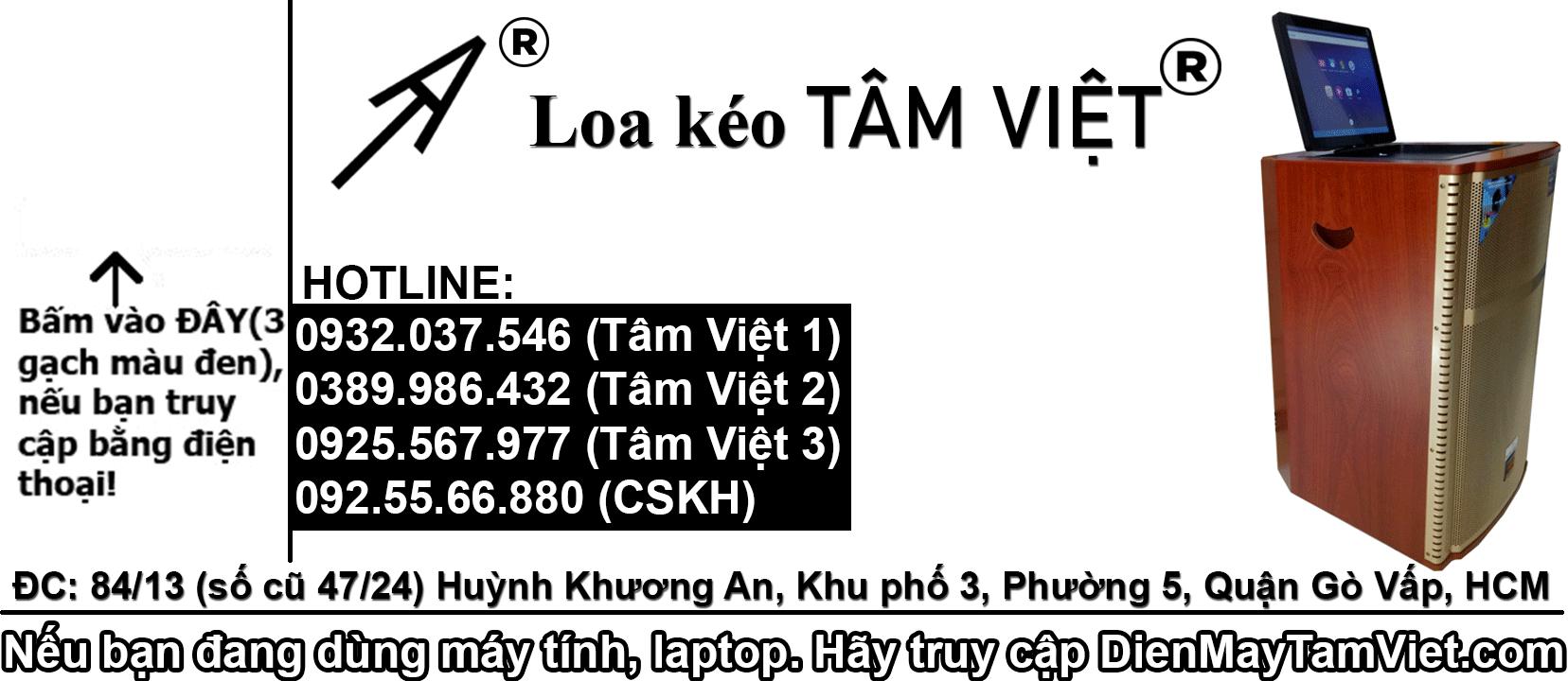 Loa Kéo Tâm Việt – Điện Máy Tâm Việt – Audio Tâm Việt – Điện tử Tâm Việt – Audio Hay – Loa kéo Việt Nam